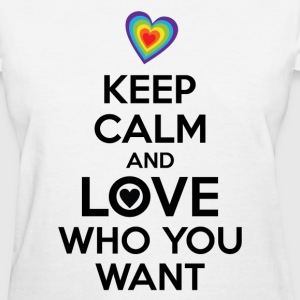 Keep Calm and Love Who You Want LGBT Pride Women's T-Shirts - Women's T-Shirt