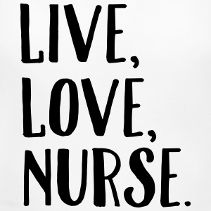 Live, Love, Nurse. Women's T-Shirts - Women's Maternity T-Shirt