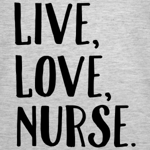 Live, Love, Nurse. Tanks - Women's Premium Tank Top