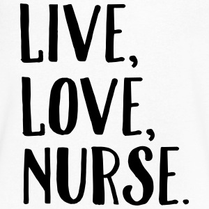 Live, Love, Nurse. T-Shirts - Men's V-Neck T-Shirt by Canvas