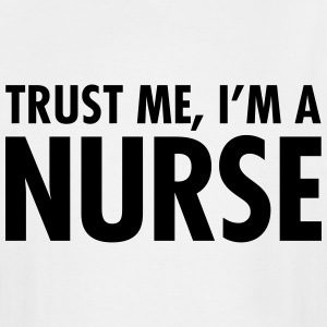 Trust Me, I'm A Nurse T-Shirts - Men's Tall T-Shirt