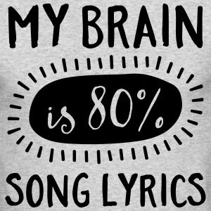 My Brain Is 80% Song Lyrics Long Sleeve Shirts - Men's Long Sleeve T-Shirt by Next Level