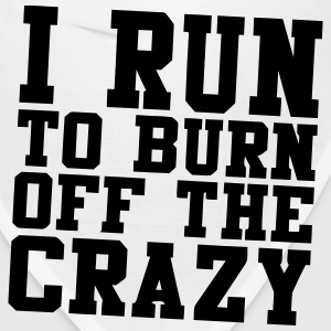 I RUN TO BURN OFF THE CRAZY Caps - Bandana