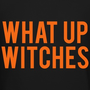 What Up Witches Long Sleeve Shirts - Crewneck Sweatshirt