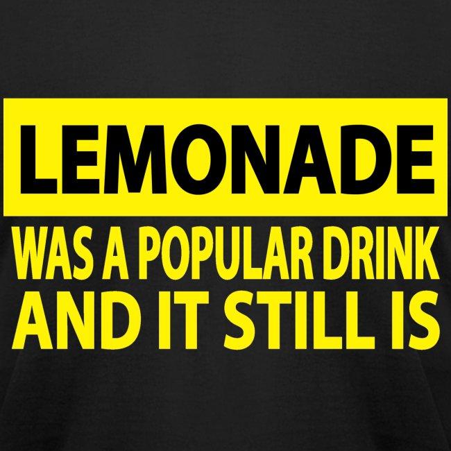 LEMONADE WAS A POPULAR DRINK