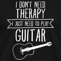 I Don't Need Therapy - I Just Need To Play... T-Shirts