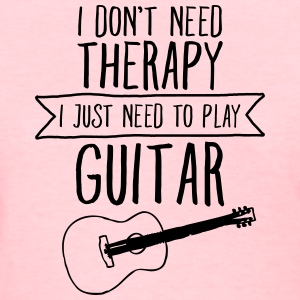 I Don't Need Therapy - I Just Need To Play... Women's T-Shirts - Women's T-Shirt