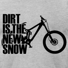 dirt is the new snow II T-Shirts