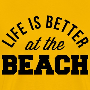 Life Is Better Beach T-Shirts - Men's Premium T-Shirt