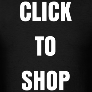 CLICK TO SHOP - Men's T-Shirt
