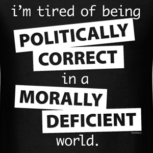 un Politcally Correct T-Shirts - Men's T-Shirt
