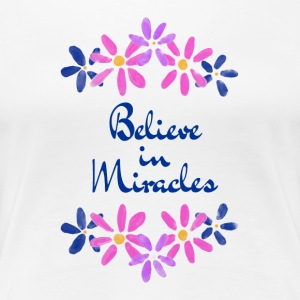 Believe In Miracle - Women's Premium T-Shirt