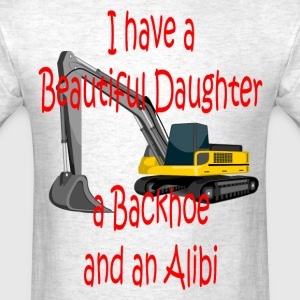 Beautiful Daughter, Backhoe and Alibi T-Shirts - Men's T-Shirt