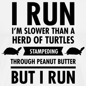 I'm Slower Than A Herd Of Turtles... T-Shirts - Men's Premium T-Shirt