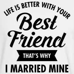 Life Is Better WIth Your Best Friend Long Sleeve Shirts