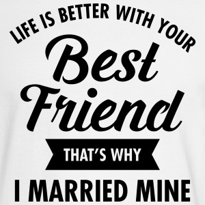 Life Is Better WIth Your Best Friend Long Sleeve Shirts - Men's Long Sleeve T-Shirt