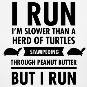 I'm Slower Than A Herd Of Turtles... Women's T-Shirts - Women's T-Shirt