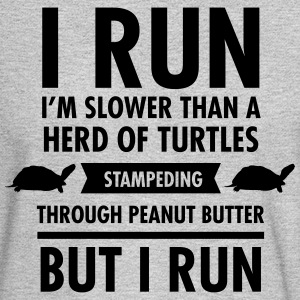 I'm Slower Than A Herd Of Turtles... Long Sleeve Shirts - Men's Long Sleeve T-Shirt