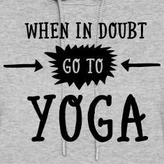 When In Doubt Go To Yoga Hoodies
