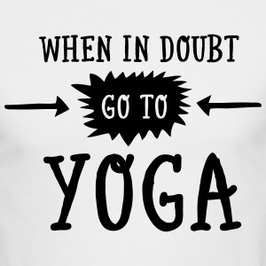 When In Doubt Go To Yoga Long Sleeve Shirts - Men's Long Sleeve T-Shirt by Next Level