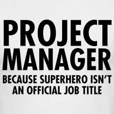 Project Manager- Superhero Long Sleeve Shirts
