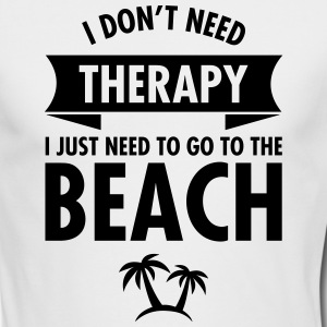 I Dont Need Therapy I Just Need To Go To The Beach Long Sleeve Shirts - Men's Long Sleeve T-Shirt by Next Level
