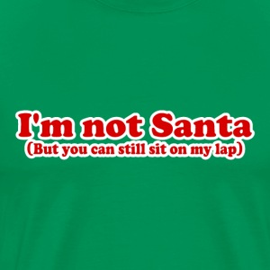 I'm Not Santa Funny Christmas T-shirt - Men's Premium T-Shirt