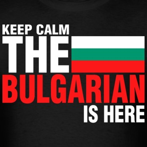 Keep Calm Fear The Bulgarian Is Here - Men's T-Shirt