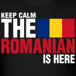 Keep Calm Fear The Romanian Is Here - Men's T-Shirt