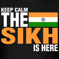 Keep Calm Fear The Sikh Is Here