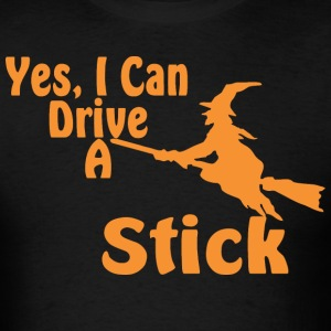 Halloween Yes I Can Drive A Stick  - Men's T-Shirt