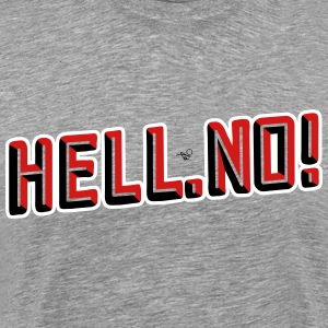 HELL NO by Tai's Tees - Men's Premium T-Shirt