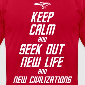 Keep Calm and Seek Out New Life and New Civilizati - Men's T-Shirt by American Apparel