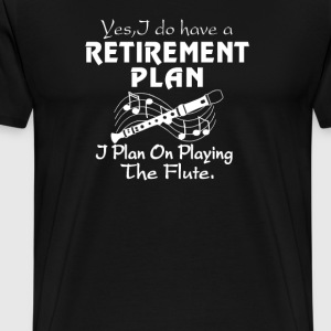 I Plan On Playing The Flute - Men's Premium T-Shirt