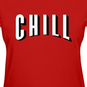 Netflix & Chill - Women's T-Shirt