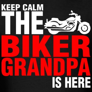 Keep Calm The Biker Grandpa Is Here - Men's T-Shirt