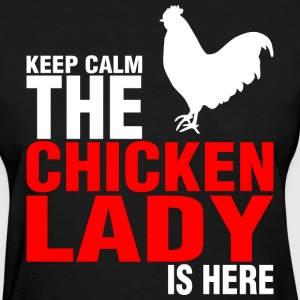 Keep Calm The Chicken Lady Is Here - Women's T-Shirt