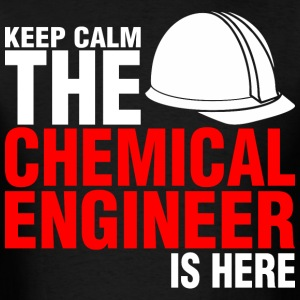 Keep Calm The Chemical Engineer Is Here - Men's T-Shirt
