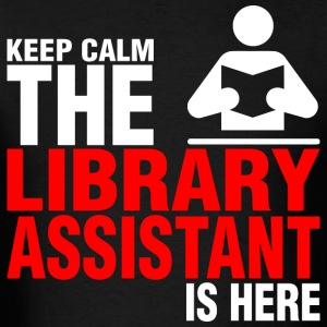 Keep Calm The Library Assistant Is Here - Men's T-Shirt
