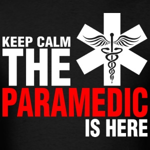 Keep Calm The Paramedic Is Here - Men's T-Shirt