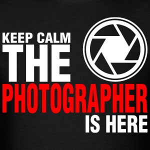 Keep Calm The Photographer Is Here - Men's T-Shirt