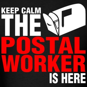 Keep Calm The Postal Worker Is Here - Men's T-Shirt