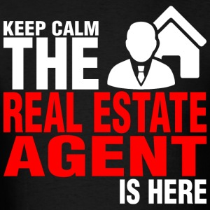 Keep Calm The Real Estate Agent Is Here - Men's T-Shirt