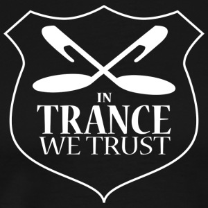 In Trance We Trust - Mens T-Shirt - Black - Men's Premium T-Shirt
