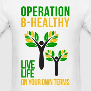 Operation B-Healthy T-Shirts - Men's T-Shirt