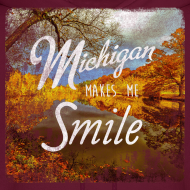 Design ~ Michigan Makes Me Smile