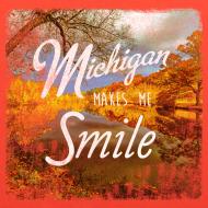Design ~ Michigan Makes Me Smile