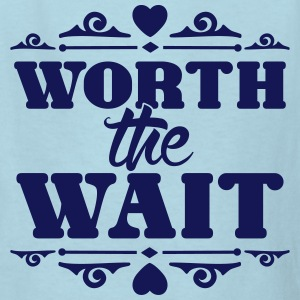 Worth the wait Kids' Shirts - Kids' T-Shirt