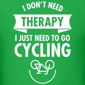 I Don't Need Therapy - I Just Need To Go Cycling T-Shirts - Men's T-Shirt