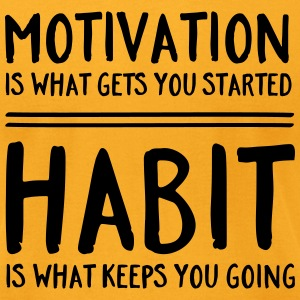Motivation / Habit T-Shirts - Men's T-Shirt by American Apparel